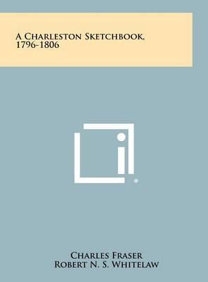A Charleston Sketchbook, 1796-1806