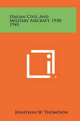Italian Civil and Military Aircraft, 1930-1945