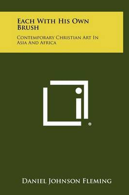 Each with His Own Brush: Contemporary Christian Art in Asia and Africa