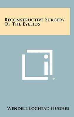Reconstructive Surgery of the Eyelids