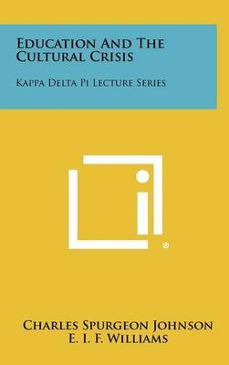 Education and the Cultural Crisis: Kappa Delta Pi Lecture Series