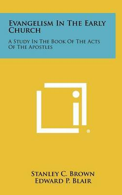Evangelism in the Early Church: A Study in the Book of the Acts of the Apostles