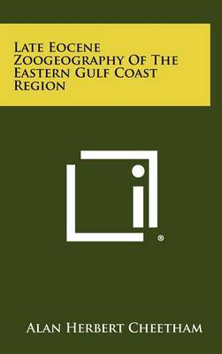Late Eocene Zoogeography of the Eastern Gulf Coast Region