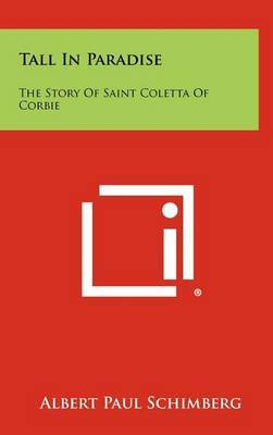 Tall in Paradise: The Story of Saint Coletta of Corbie