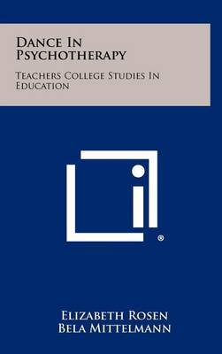 Dance in Psychotherapy: Teachers College Studies in Education