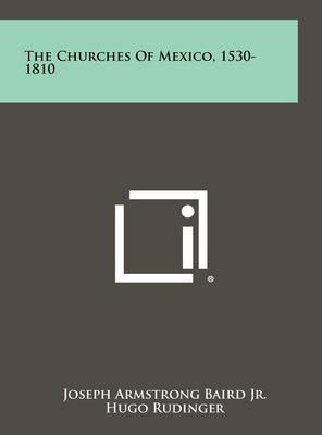 The Churches of Mexico, 1530-1810