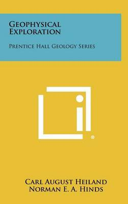 Geophysical Exploration: Prentice Hall Geology Series