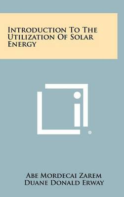Introduction to the Utilization of Solar Energy