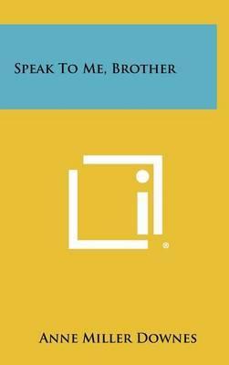 Speak to Me, Brother