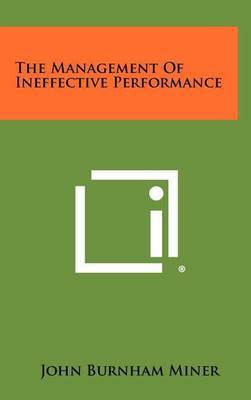 The Management of Ineffective Performance