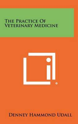 The Practice of Veterinary Medicine