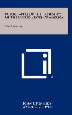 Public Papers of the Presidents of the United States of America: John F. Kennedy