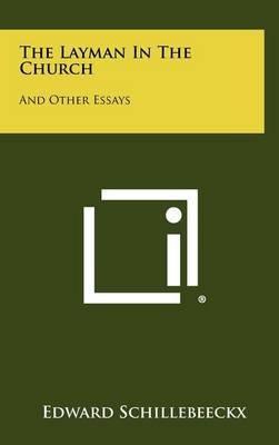 The Layman in the Church: And Other Essays