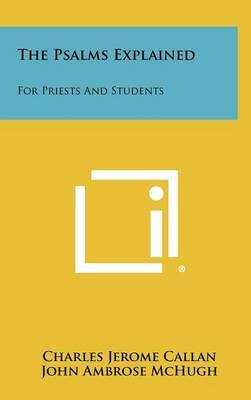 The Psalms Explained: For Priests and Students