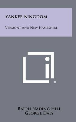 Yankee Kingdom: Vermont and New Hampshire