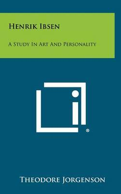 Henrik Ibsen: A Study in Art and Personality