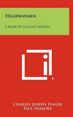 Highwaymen: A Book of Gallant Rogues