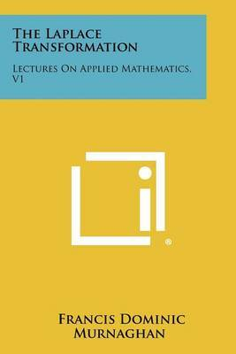 The Laplace Transformation: Lectures on Applied Mathematics, V1