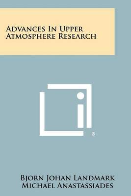 Advances in Upper Atmosphere Research