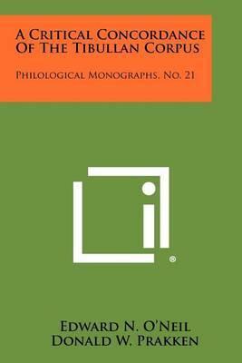 A Critical Concordance of the Tibullan Corpus: Philological Monographs, No. 21
