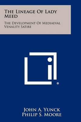 The Lineage of Lady Meed: The Development of Mediaeval Venality Satire