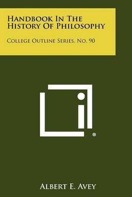 Handbook in the History of Philosophy: College Outline Series, No. 90