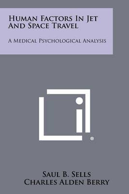 Human Factors in Jet and Space Travel: A Medical Psychological Analysis