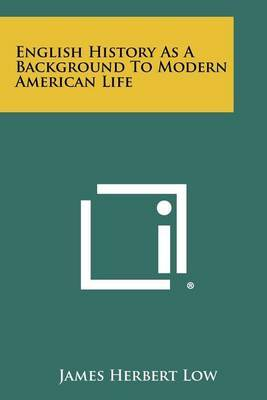 English History as a Background to Modern American Life