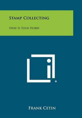 Stamp Collecting: Here Is Your Hobby