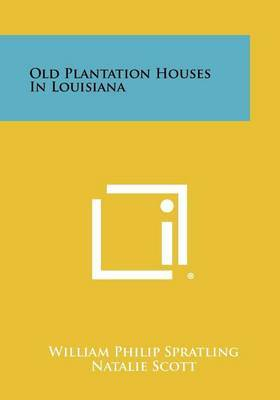 Old Plantation Houses in Louisiana