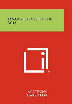 Famous Heroes of the Ages