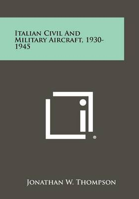 Italian Civil and Military Aircraft, 1930-1945
