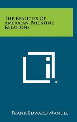 The Realities of American Palestine Relations