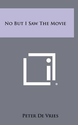 No But I Saw the Movie