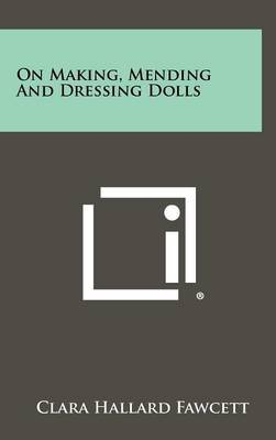 On Making, Mending and Dressing Dolls