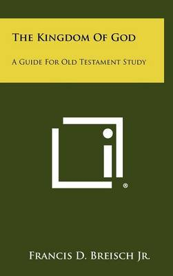 The Kingdom of God: A Guide for Old Testament Study