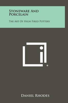 Stoneware and Porcelain: The Art of High Fired Pottery