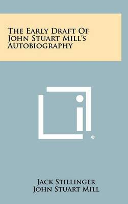 The Early Draft of John Stuart Mill's Autobiography