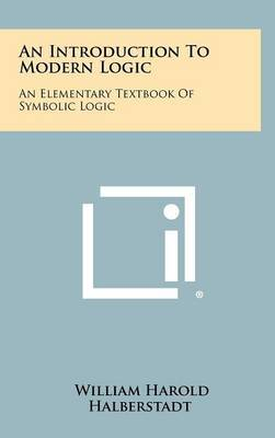 An Introduction to Modern Logic: An Elementary Textbook of Symbolic Logic