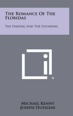 The Romance of the Floridas: The Finding and the Founding