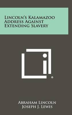 Lincoln's Kalamazoo Address Against Extending Slavery
