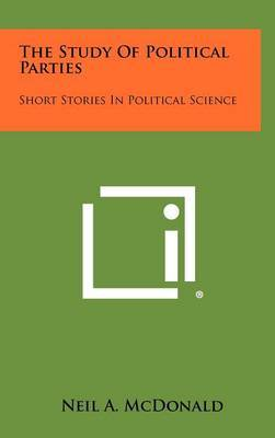 The Study of Political Parties: Short Stories in Political Science