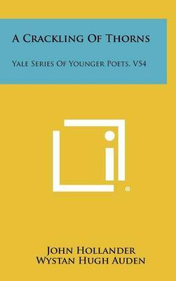A Crackling of Thorns: Yale Series of Younger Poets, V54