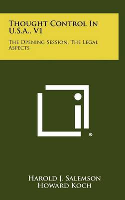 Thought Control in U.S.A., V1: The Opening Session, the Legal Aspects