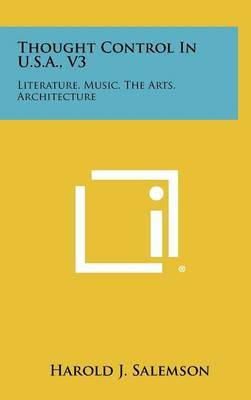 Thought Control in U.S.A., V3: Literature, Music, the Arts, Architecture