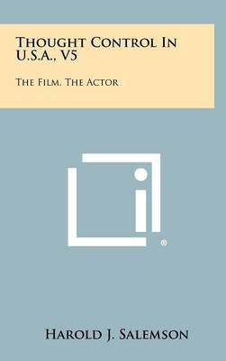 Thought Control in U.S.A., V5: The Film, the Actor