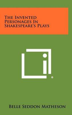 The Invented Personages in Shakespeare's Plays