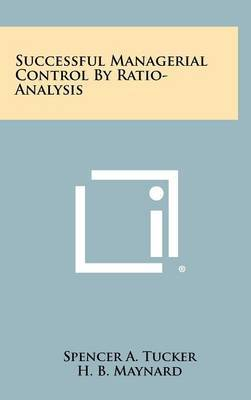 Successful Managerial Control by Ratio-Analysis