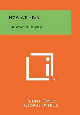 How We Hear: The Story of Hearing