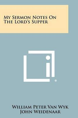 My Sermon Notes on the Lord's Supper